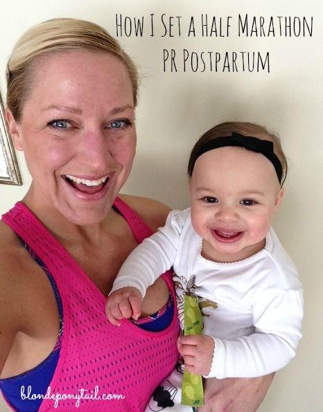 How I Set a Half Marathon PR after having a baby. # ...