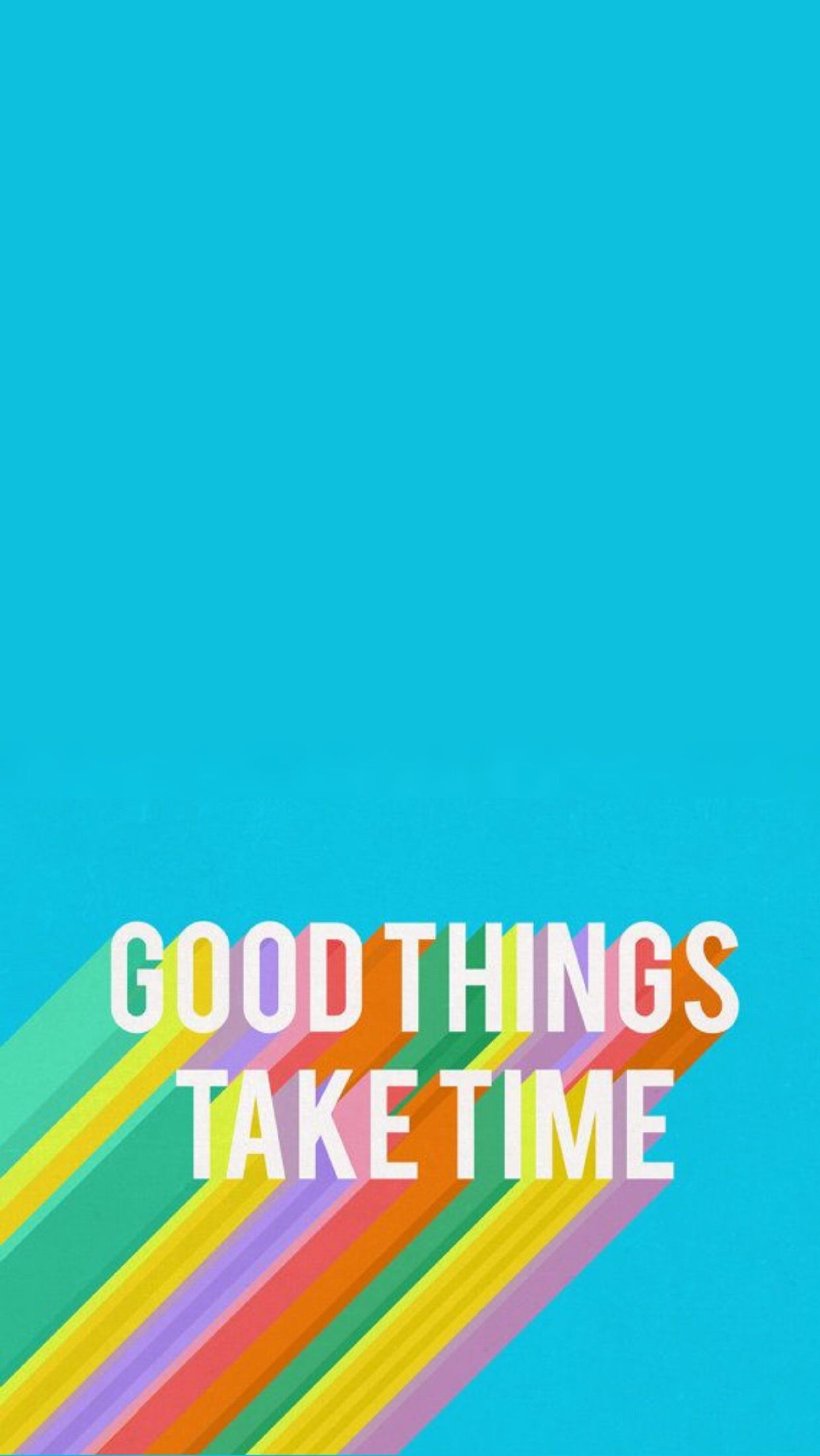 Iphone Wallpaper Good Things Take Time Blue Rainbow Good Things Take Time Tumblr Iphone Wallpaper Wallpaper Quotes Iphone wallpaper change with time of day