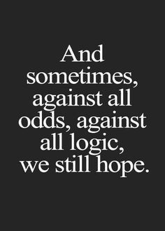 1000+ images about Hope Never Ends on Pinterest | Hope Quotes ...
