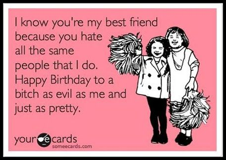 Image Result For Happy Birthday Quotes For Best Friend Tumblr Ecards Funny Haha Funny Funny