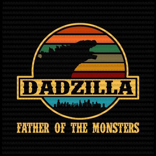 Dadzilla Father Of The Monsters, Dadzilla Vector, Dadzilla