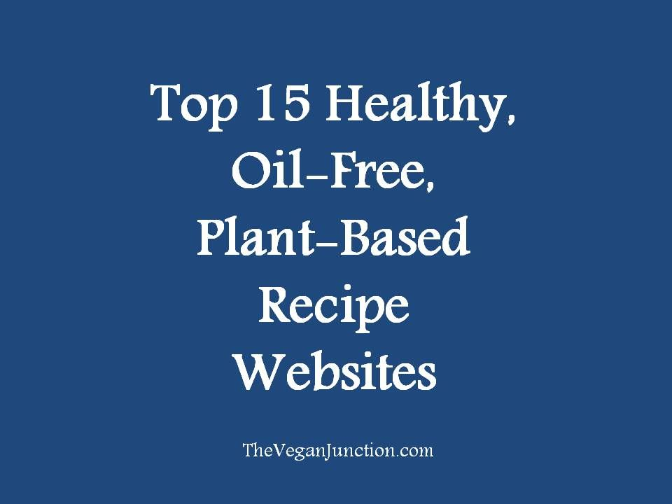 Top 15 healthy oil free plant based recipe websites recipe top 15 healthy oil free plant based recipe websites forumfinder Choice Image