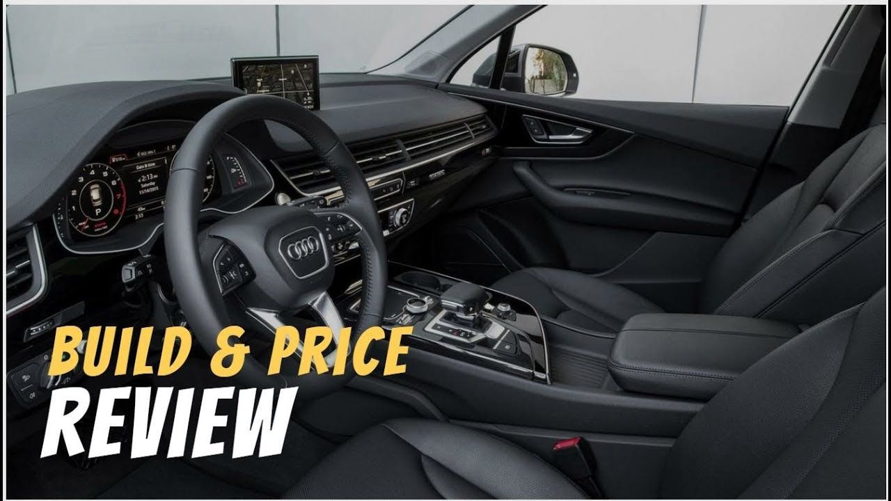 2019 Audi Q7 55 Premium Plus SUV Build & Price Review