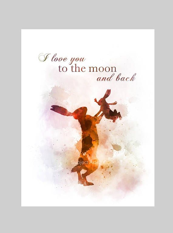 I Love You To The Moon and Back inspired Quote ART PRINT