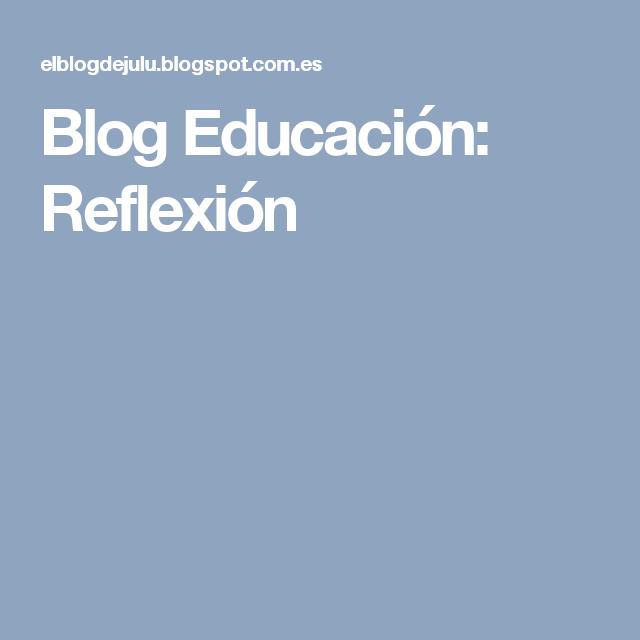 Blog Educación: Reflexión