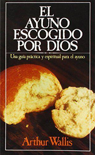 El Ayuno Escogido Por Dios -  Arthur Wallis