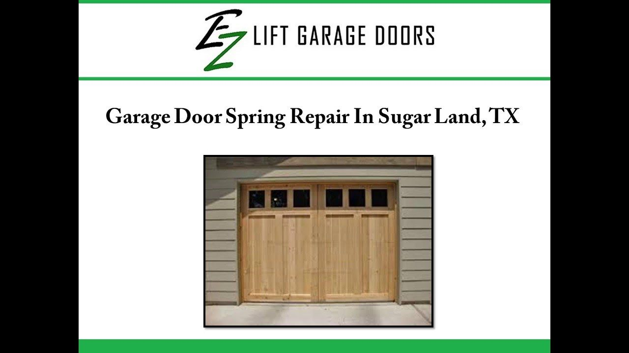 Ez Lift Garage Doors Offers Spring Repair Services In Sugar Land