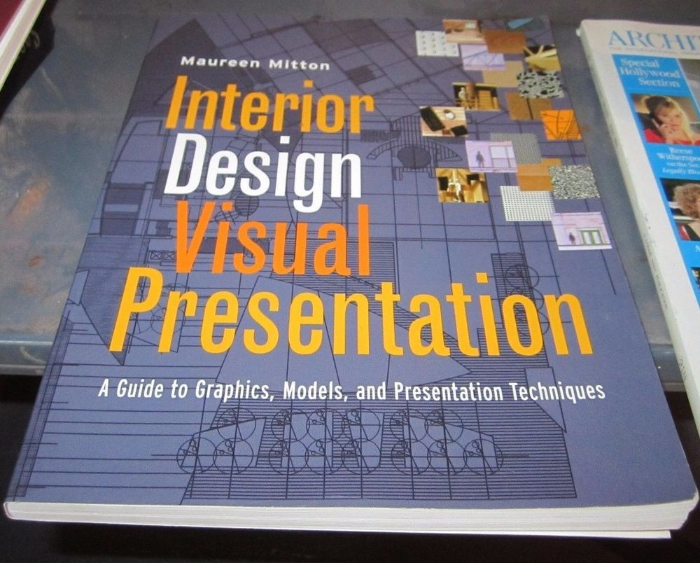 Interior Design Visual Presentation : A Guide To Graphics, Models And  Presentation Techniques By Maureen Mitton Paperback)