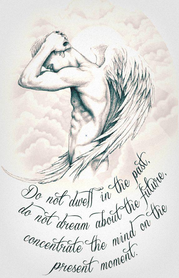 Não habite no passado, não sonhe com o futuro concentrar a mente no momento presente