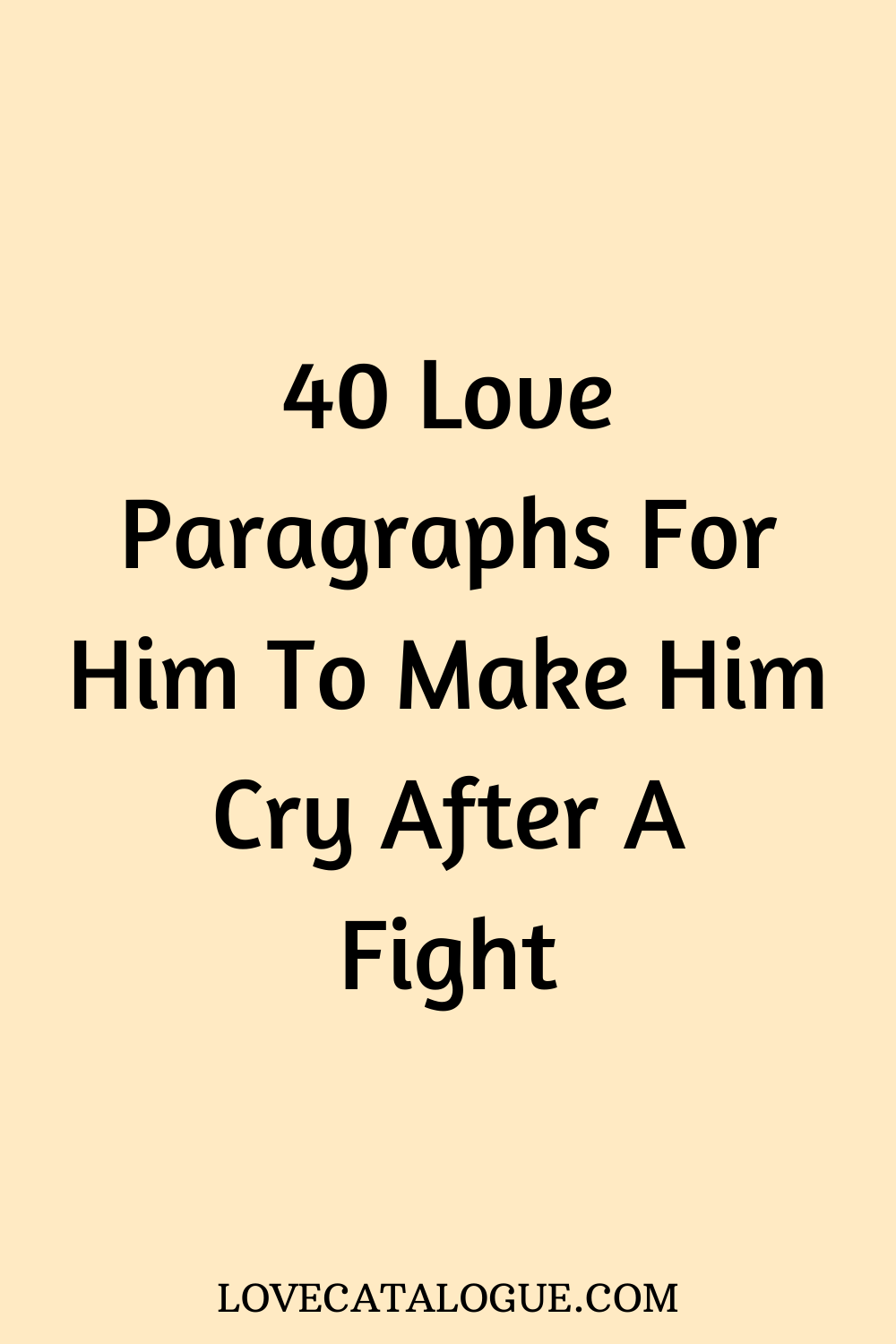 An say argument boyfriend to after what your to Love Letter