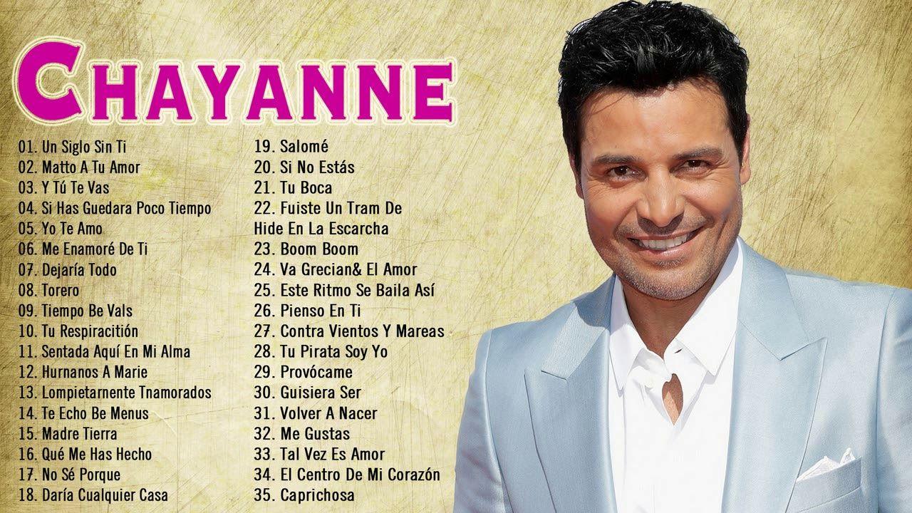 Chayanne Lo Mejor De Lo Mejor Sus Grandes Canciones Chayanne 35 éxitos Musica Para Trabajar Canciones Mejores Canciones
