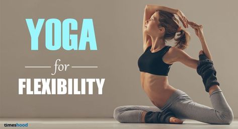 how to improve flexibility try 5 yoga pose for