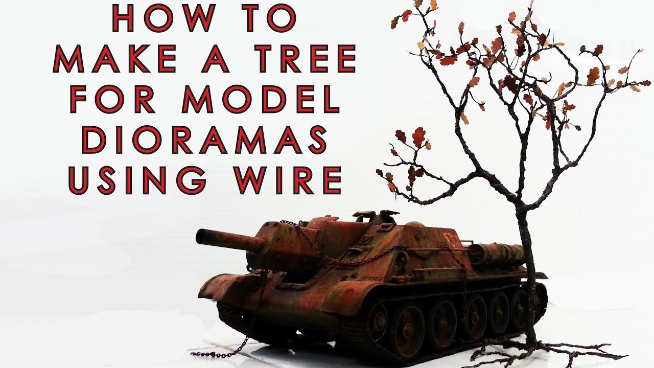 How to make a tree for model dioramas using wire. | Dioramas ...