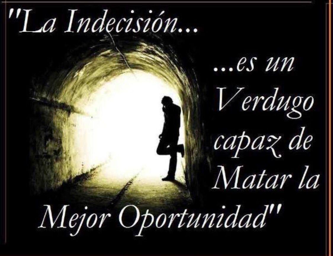 """""""La indecisi³n es un verdugo capaz de matar la mejor oportunidad"""" Innovar y emprender depende de t"""