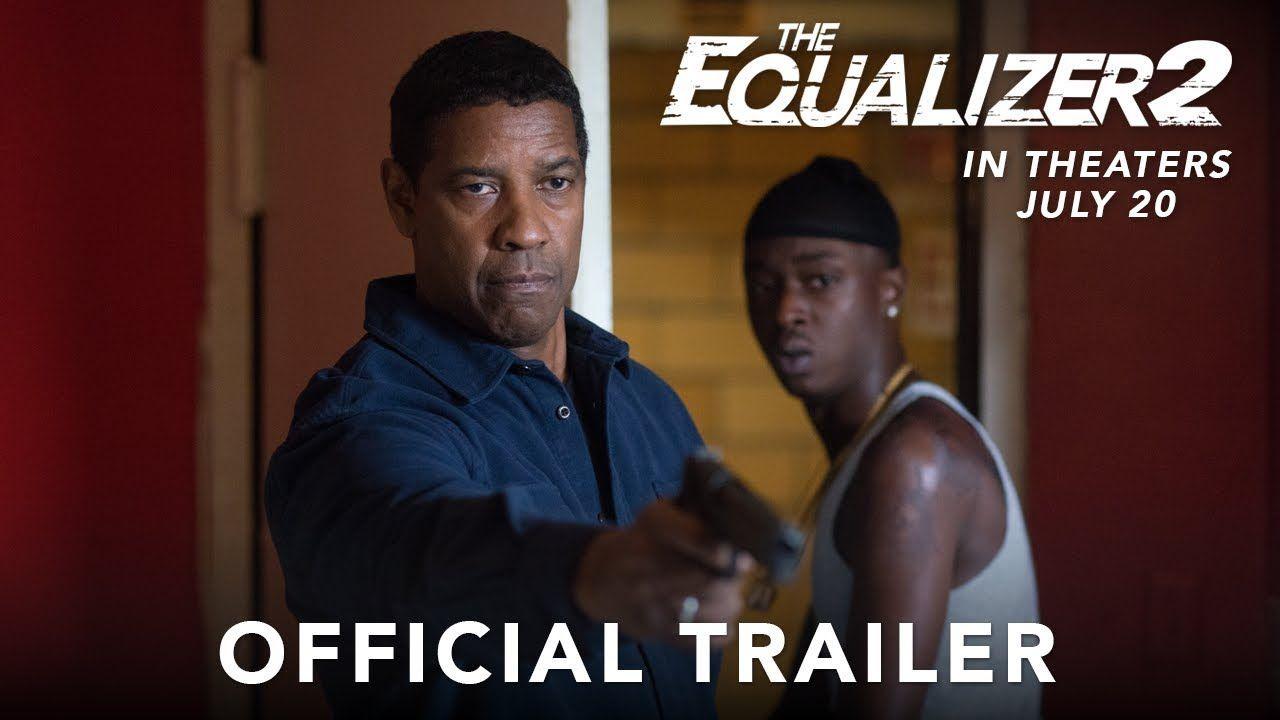 the equalizer 2 starring denzel washington official trailer 2