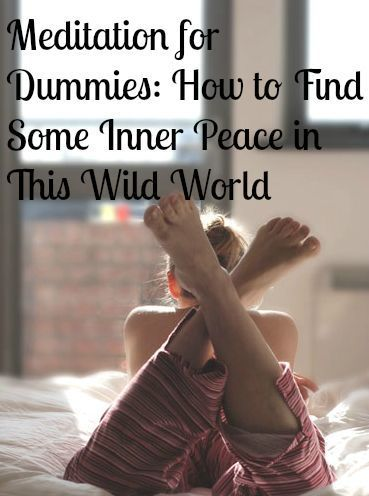 Meditation for Dummies: How to Find Inner Peace in This ...