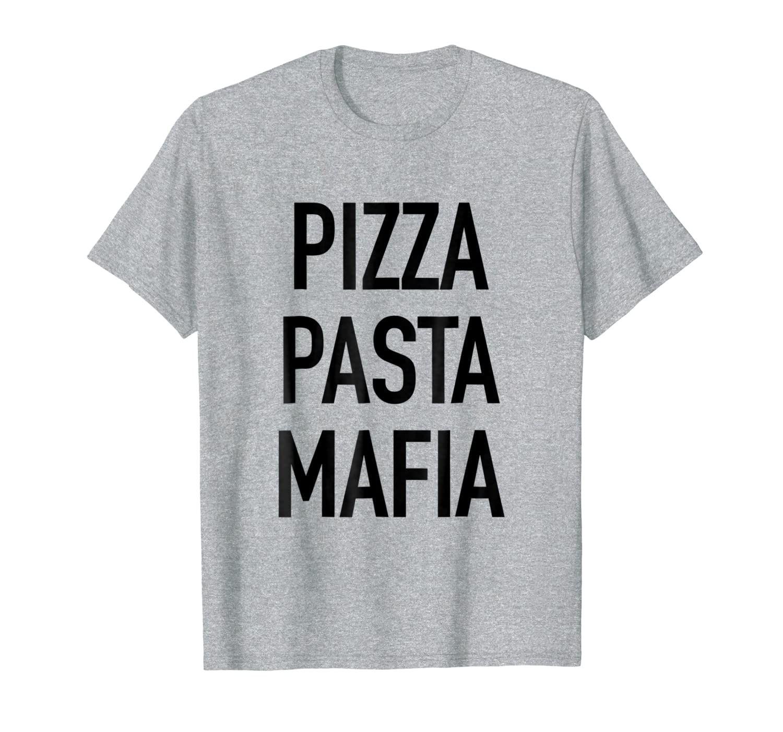 Pizza Pasta Mafia Funny Foodie Feast Slogan T Shirt Pizza Pasta Mafia Heat Pizza