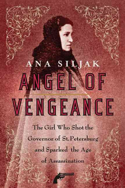 Angel Of Vengeance The Girl Who Shot The Governor Of St