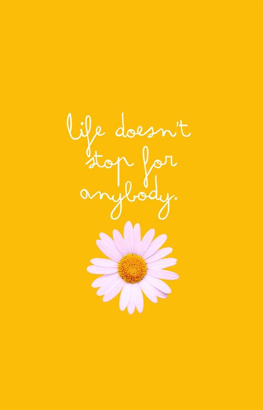Life Doesn't Stop For Anybody Poster