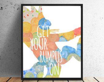 Get Your Rumpus On INSTANT download Kids art Nursery Art  wall decor - Let the Wild Rumpus Begin