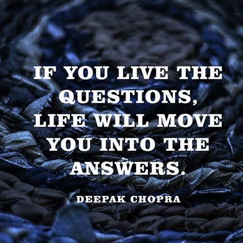 Quote About Answers   Deepak Chopra | Motivational, Wisdom And Inspirational