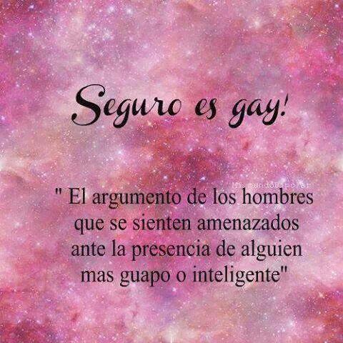 Seguro es gay...