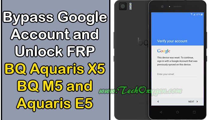 Bypass Google Account on BQ Aquaris X5, BQ M5, BQ E5 Unlock FRP