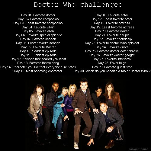 30 day Doctor Who challenge. I might skip some days. I also don't know when I'm going to start. But I couldn't resist.