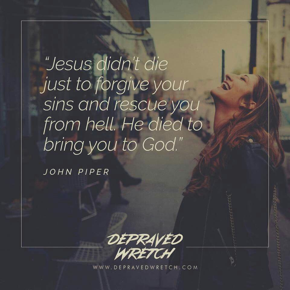 Quotes Jesus Christian Quotes  John Piper Quotes  Jesus  Gospel  Reformed