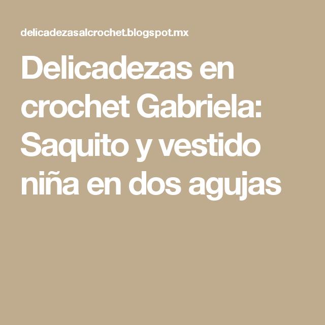Delicadezas en crochet Gabriela: Saquito y vestido  niña en dos agujas