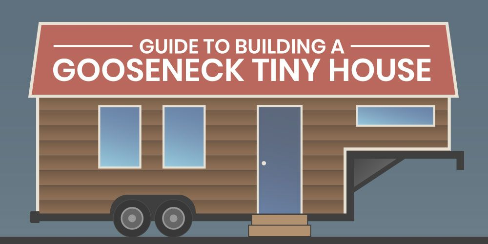 Guide To Building A Gooseneck Tiny House And Fifth Wheel Tiny Homes