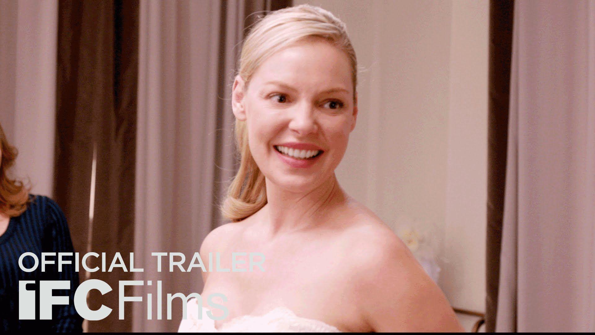 Jenny S Wedding Official Trailer I Hd I Ifc Films Wedding Trailer Katherine Heigl Alexis Bledel