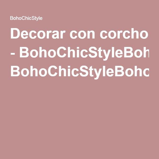 Decorar con corcho - BohoChicStyleBohoChicStyle