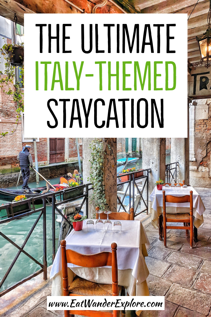 The Ultimate Italy Themed Staycation Visit Italy Italy Travel Staycation