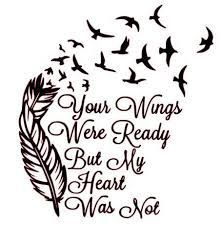 Image Result For Free Your Wings Were Ready But My Heart Was Not