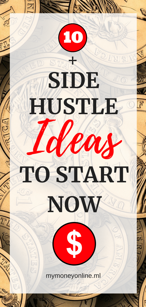 10 Side Hustle Ideas To Start Now My Ways How You Can Make Money Online Read About Earn Extra Fast And Free I Give Some