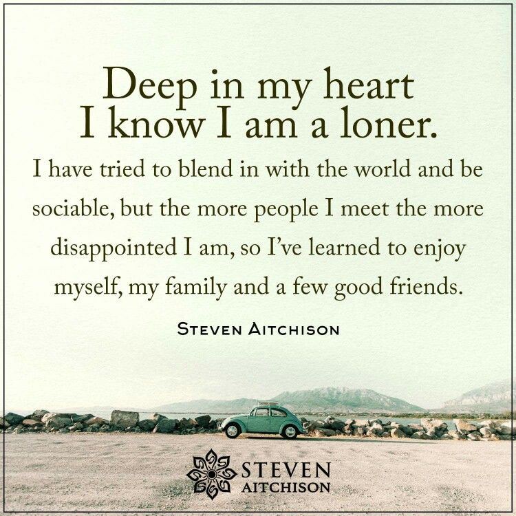 Pin By Sonia Lagunas On Life Inspiration Words Loner Quotes Loner Lessons Learned In Life