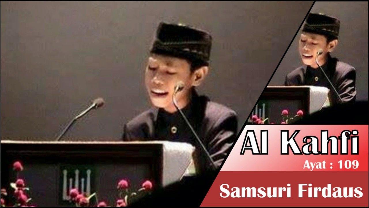 Syamsuri Firdaus Al Kahfi Ayat 109 1 Qori Channel