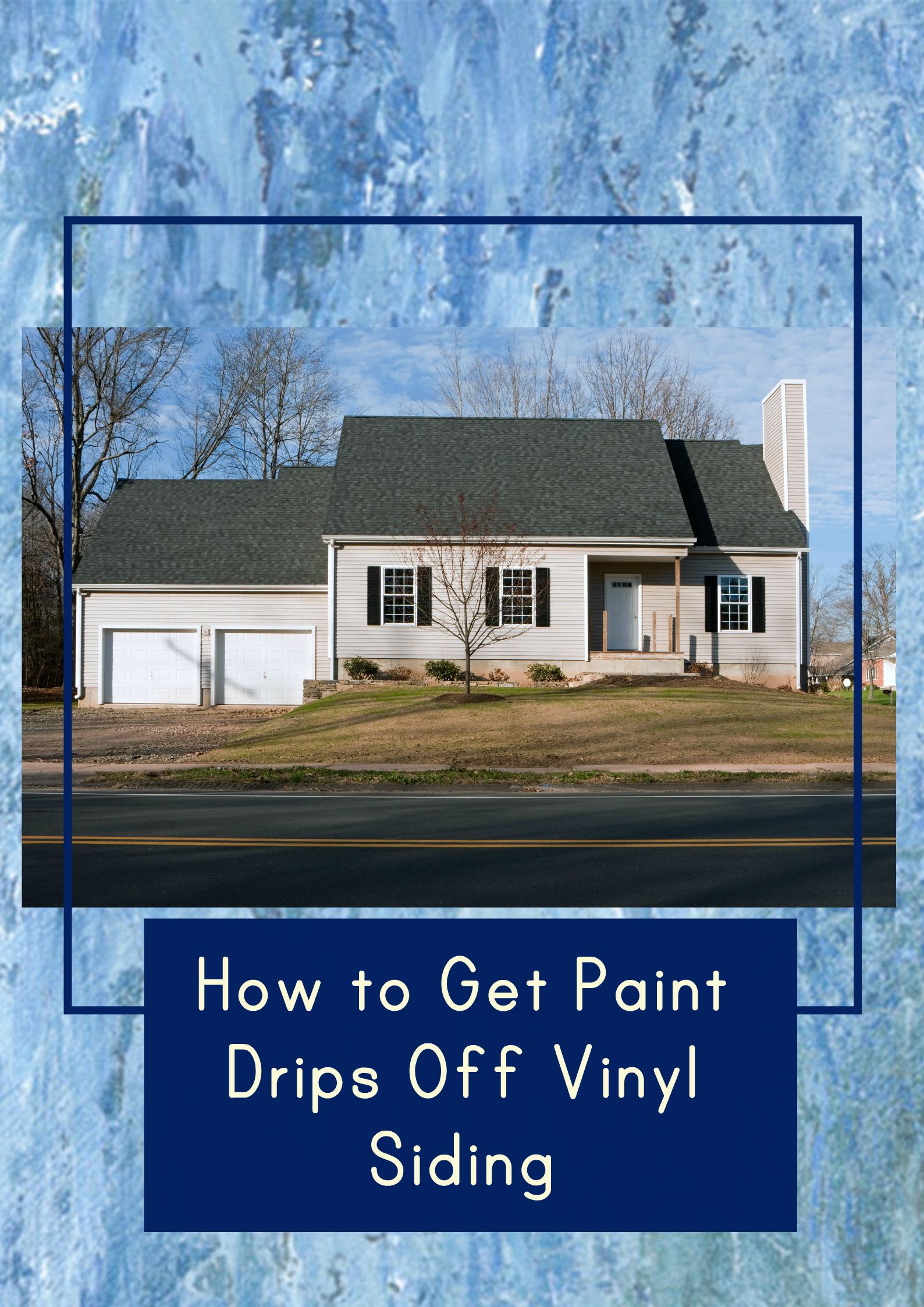 Diy Project Best Way To Get Paint Drips Off Vinyl Siding Vinyl Siding Drip Painting Vinyl Window Frame
