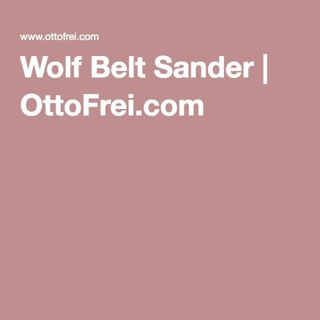 Wolf Belt Sander   OttoFrei.com