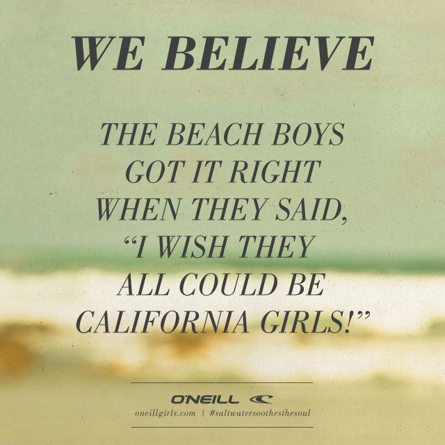 ONEILL GIRLS | California Summer | California girl quotes ...