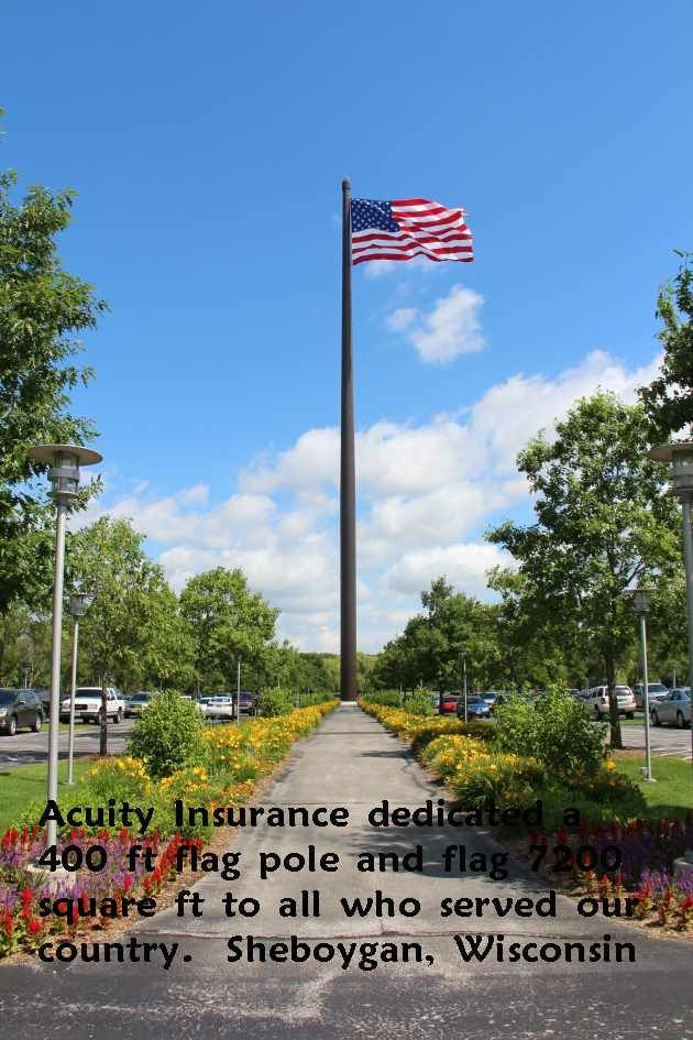 Sheboygan Wisconsin Acuity Insurance Built And Dedicated A 400 Ft Flag Pole And Flag 7200 Square Ft To All Americans W Sheboygan Sheboygan Wisconsin Flag Pole