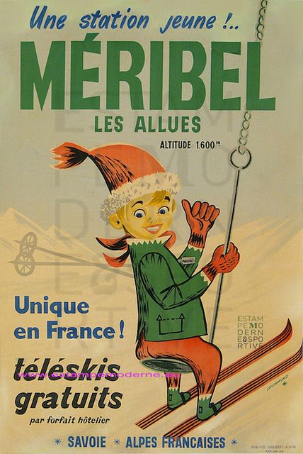 Méribel - such a lovely vintage poster. Meribel would have been different in those days.