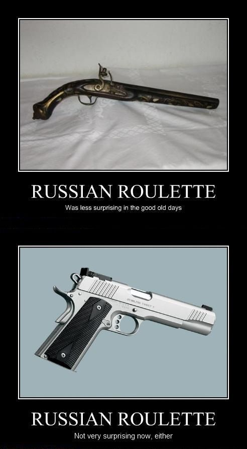 Russian Roulette Russian Roulette Funny Pictures The Good Old Days