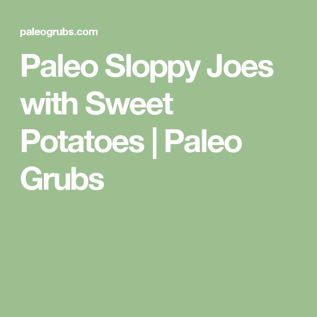 Paleo Sloppy Joes with Sweet Potatoes | Paleo Grubs