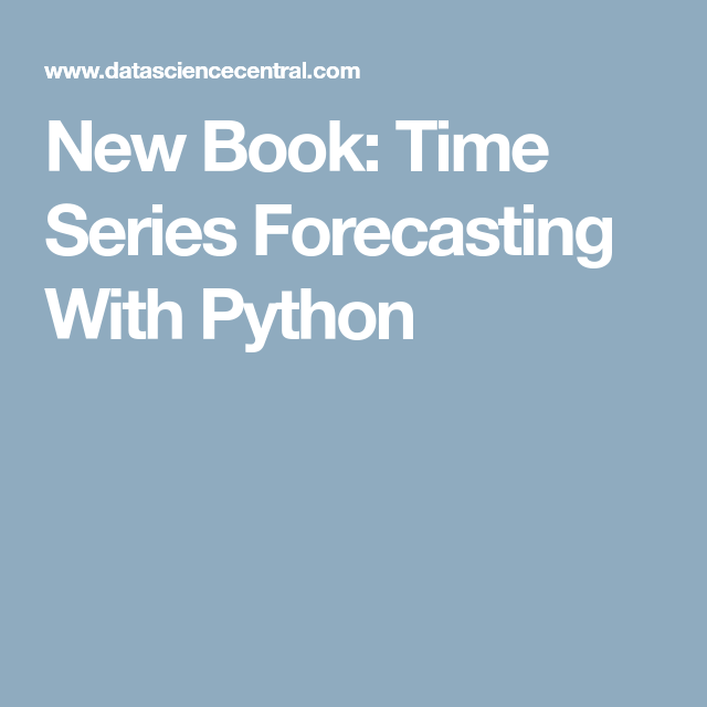 New Book Time Series Forecasting With Python (With images