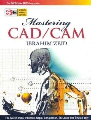 Mastering Cad Cam Ibrahim Zeid Pdf Mechanical Cad Cam Cnc
