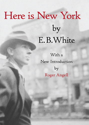 HERE IS NEW YORK by EB White The Daily Beast