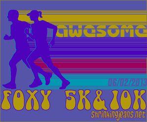 I run for...Race 11: 2013: Foxy 5K.  Run the 'Hood Virtual Race' #runthehood #runchat #race @shrinkingjeans