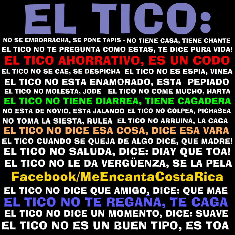 El Tico Ejemplos Del Espanol Coloquial De Costa Rica Costarica Tico Costa Rica